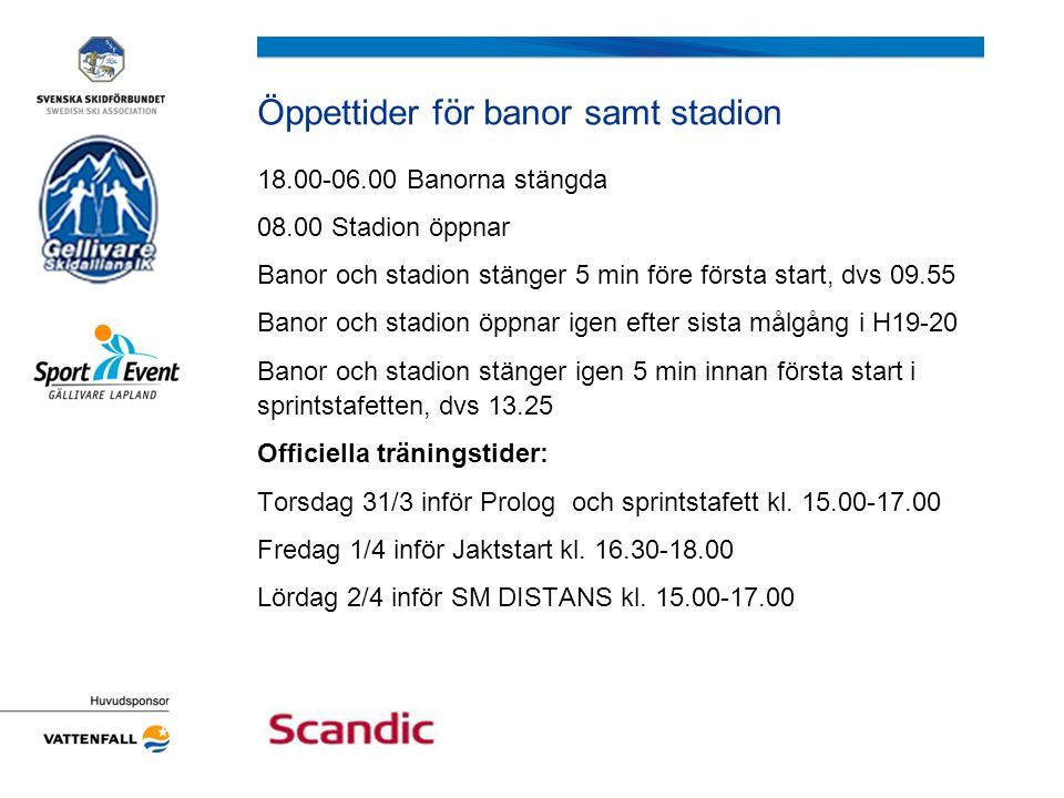 Öppettider för banor samt stadion 18.00-06.00 Banorna stängda 08.00 Stadion öppnar Banor och stadion stänger 5 min före första start, dvs 09.55 Banor och stadion öppnar igen efter sista målgång i H19-20 Banor och stadion stänger igen 5 min innan första start i sprintstafetten, dvs 13.25 Officiella träningstider: Torsdag 31/3 inför Prolog och sprintstafett kl.