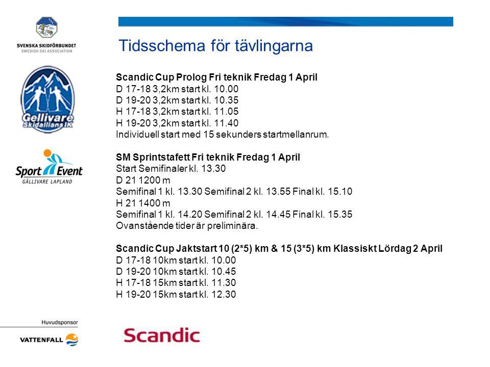 Tidsschema för tävlingarna Scandic Cup Prolog Fri teknik Fredag 1 April D 17-18 3,2km start kl. 10.00 D 19-20 3,2km start kl. 10.35 H 17-18 3,2km star