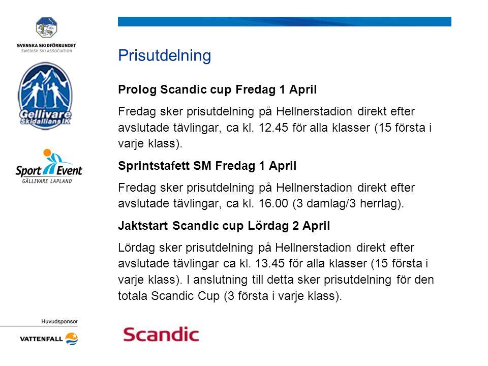 Prisutdelning Prolog Scandic cup Fredag 1 April Fredag sker prisutdelning på Hellnerstadion direkt efter avslutade tävlingar, ca kl. 12.45 för alla kl