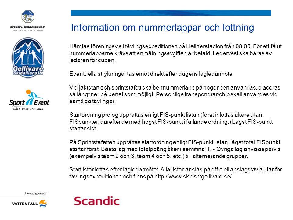 Information om nummerlappar och lottning Hämtas föreningsvis i tävlingsexpeditionen på Hellnerstadion från 08.00.