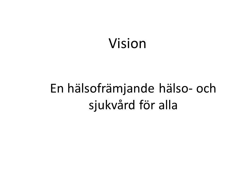 Vision En hälsofrämjande hälso- och sjukvård för alla
