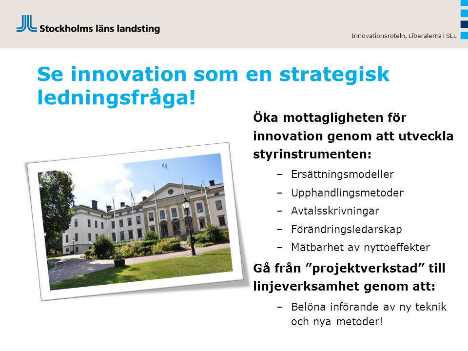 Se innovation som en strategisk ledningsfråga.