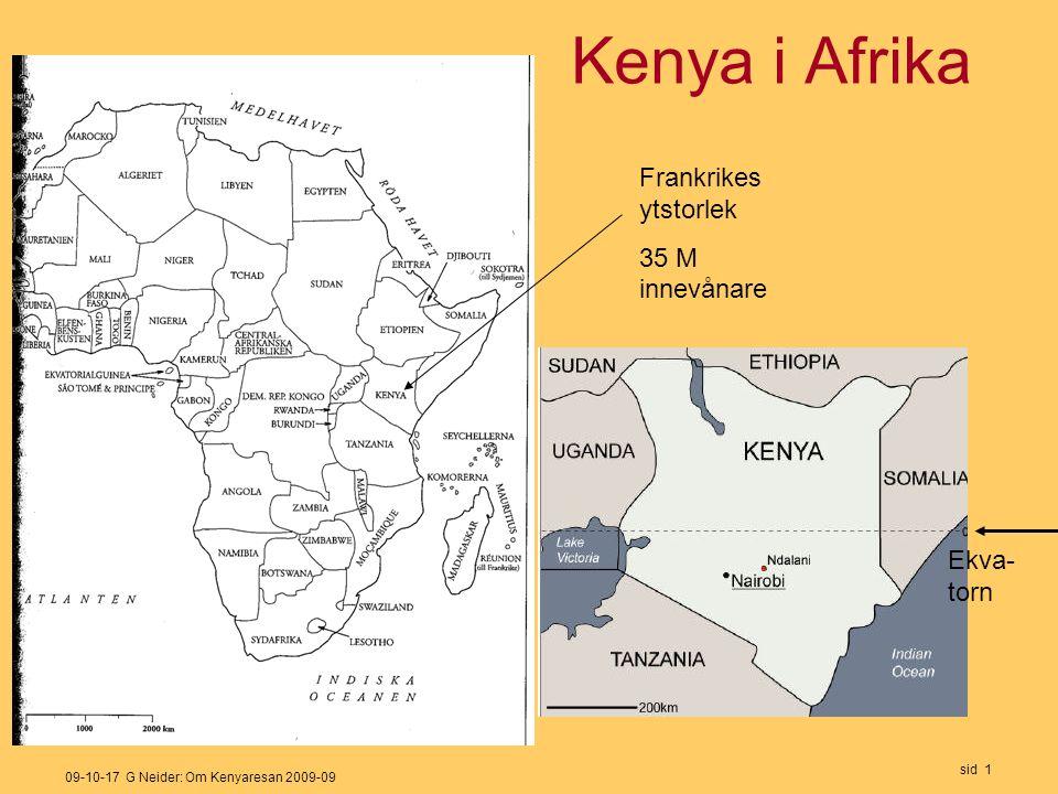 09-10-17 G Neider: Om Kenyaresan 2009-09 sid 1 Kenya i Afrika Frankrikes ytstorlek 35 M innevånare Ekva- torn