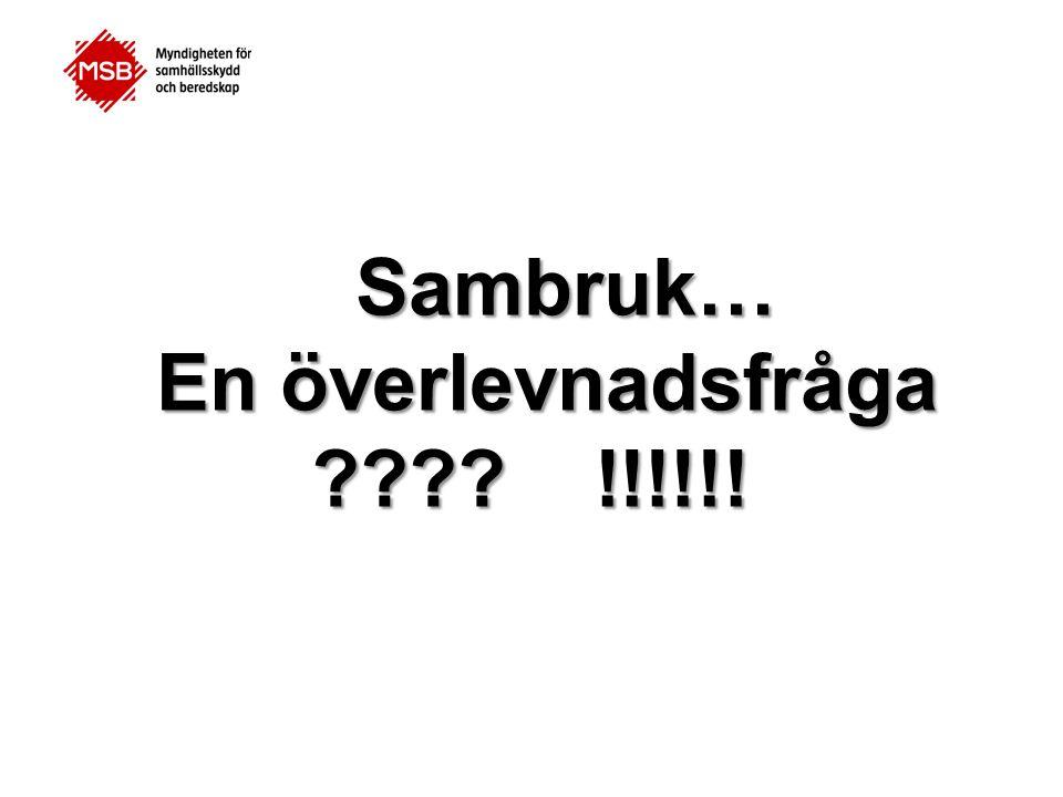 Sambruk… Sambruk… En överlevnadsfråga !!!!!!