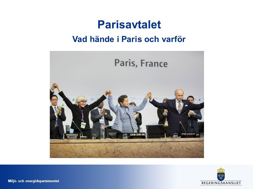 Miljö- och energidepartementet Parisavtalet Vad hände i Paris och varför
