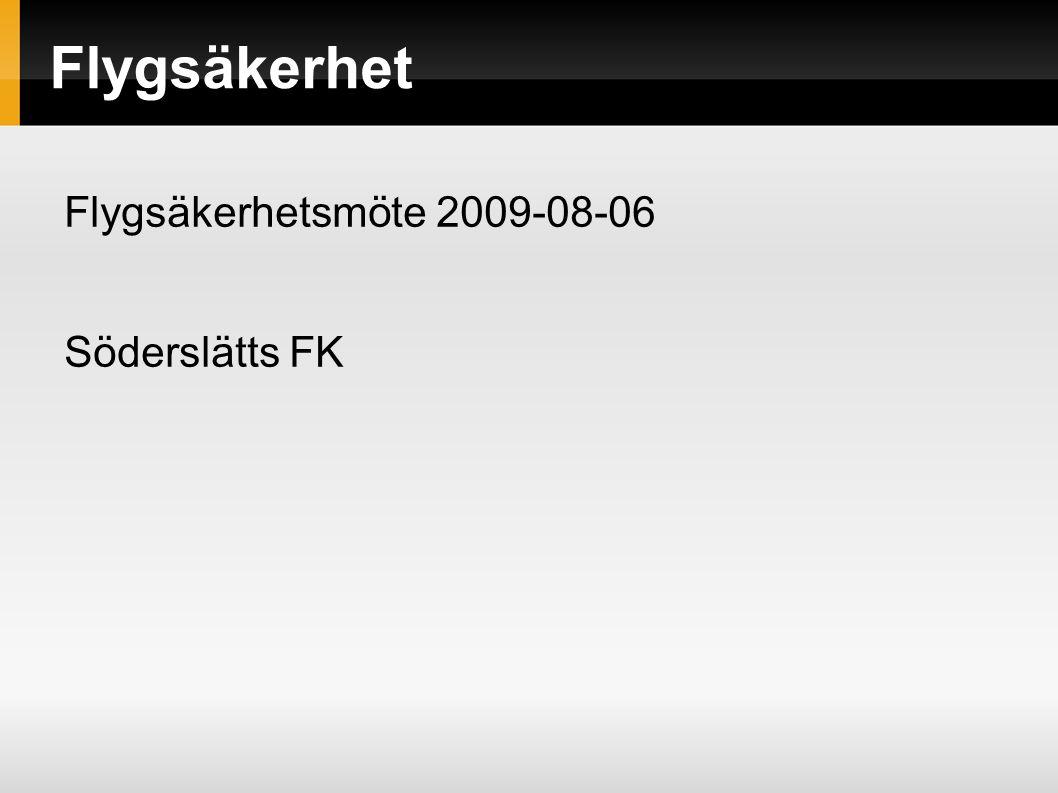 Flygsäkerhet Flygsäkerhetsmöte 2009-08-06 Söderslätts FK