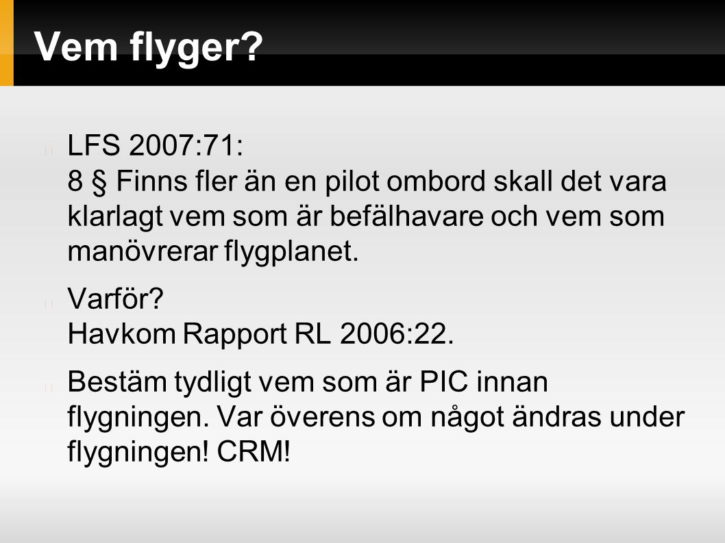 Vem flyger.