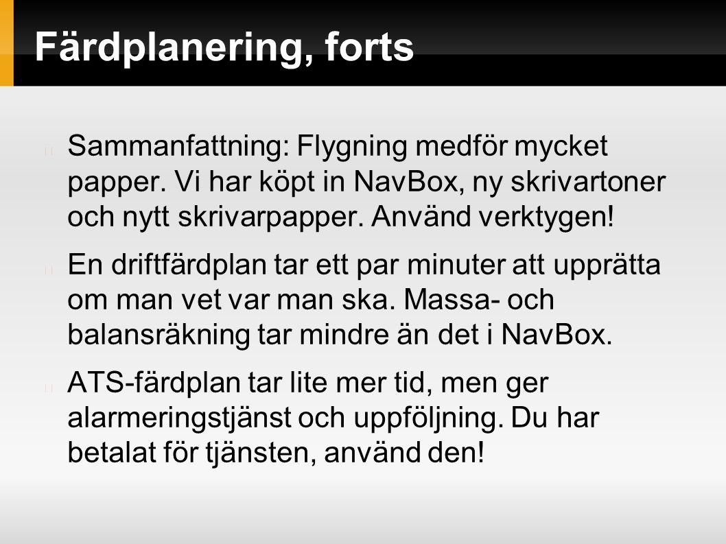 Färdplanering, forts Sammanfattning: Flygning medför mycket papper.