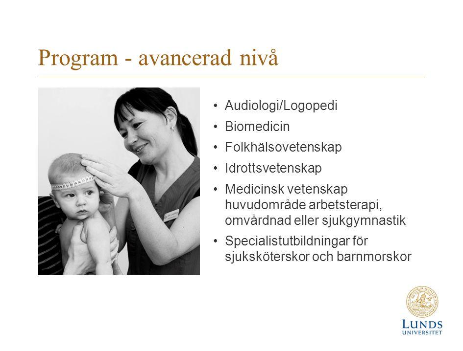 Program - avancerad nivå Audiologi/Logopedi Biomedicin Folkhälsovetenskap Idrottsvetenskap Medicinsk vetenskap huvudområde arbetsterapi, omvårdnad ell