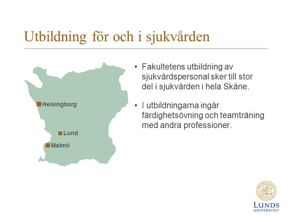 Utbildning för och i sjukvården Fakultetens utbildning av sjukvårdspersonal sker till stor del i sjukvården i hela Skåne. I utbildningarna ingår färdi