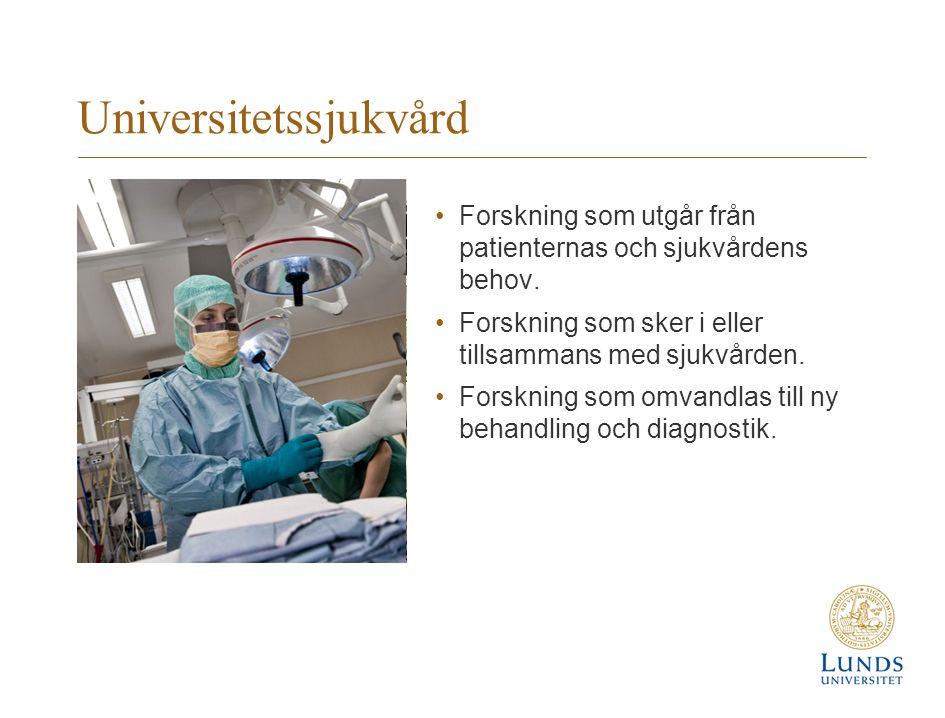 Universitetssjukvård Forskning som utgår från patienternas och sjukvårdens behov. Forskning som sker i eller tillsammans med sjukvården. Forskning som
