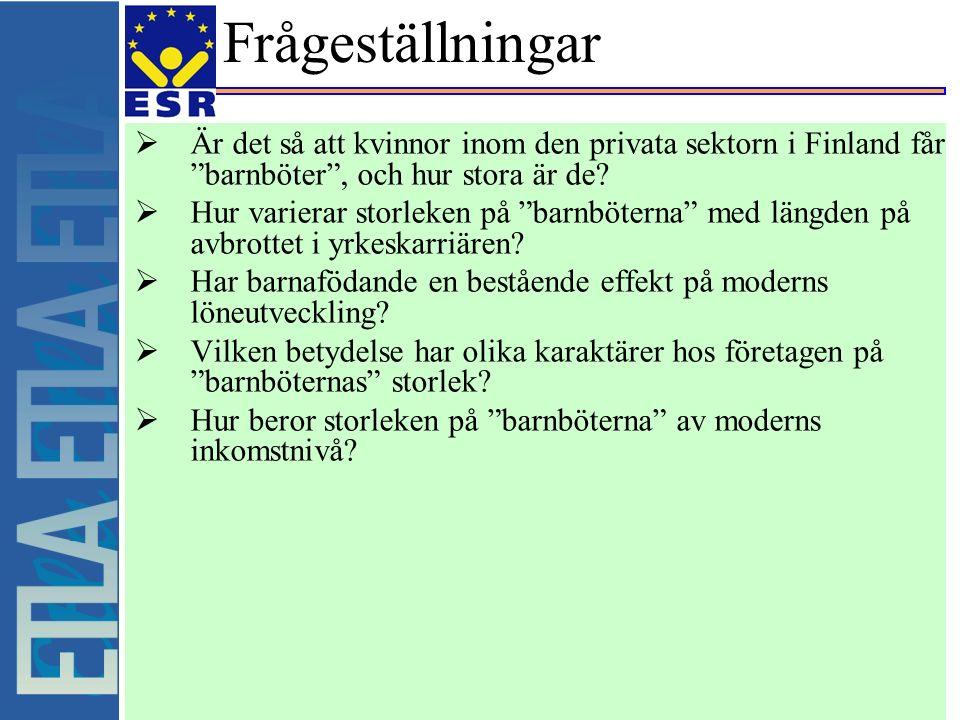 Frågeställningar  Är det så att kvinnor inom den privata sektorn i Finland får barnböter , och hur stora är de.