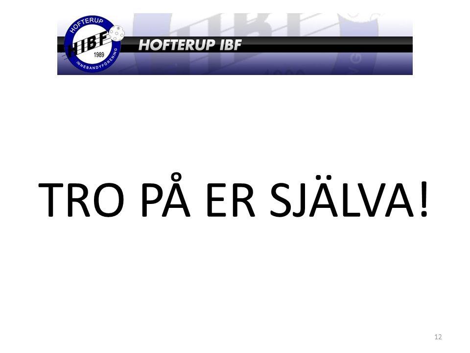 TRO PÅ ER SJÄLVA! 12