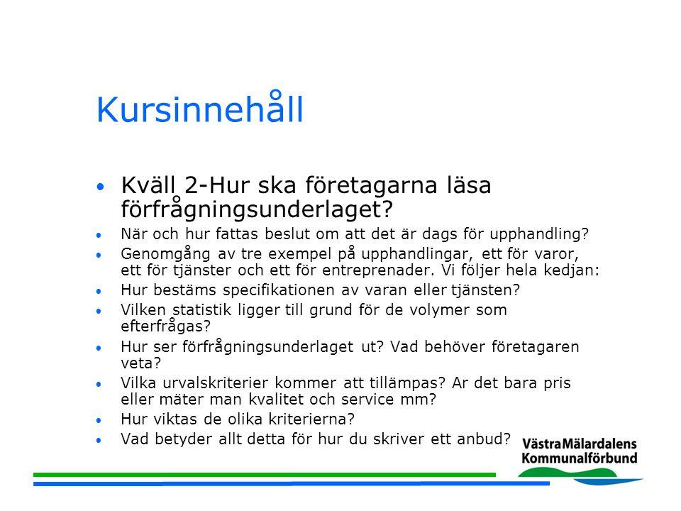 Kursinnehåll Kväll 3 –Hur bedöms anbuden.Hur bedöms anbuden av kommunens handläggare.