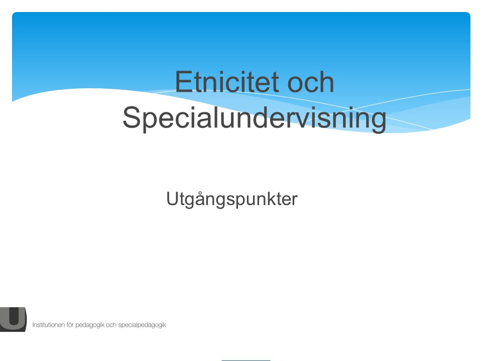 Sammanhållet skolsystem /comprehensive school system) Service provision dependent on SEN rather than disability diagnoses After controlling for year group, gender and socioeconomic disadvantage: Some ethnic minority groups overrepresented in specific disability categories, e.g., Black Caribbean, Pakistani, Traveller of Irish Heritage and Gypsy/Roma Other ethnic groups less likely to be identified, e.g.