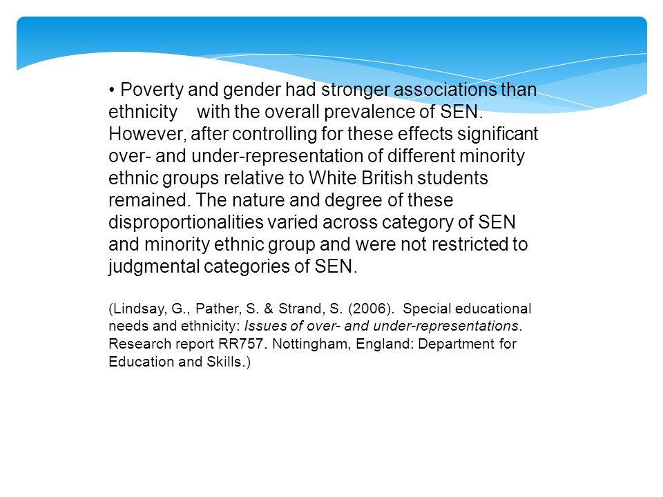 Socioekonomisk status och kön (specifikt att vara fattig och att vara pojke) spelar också en roll.