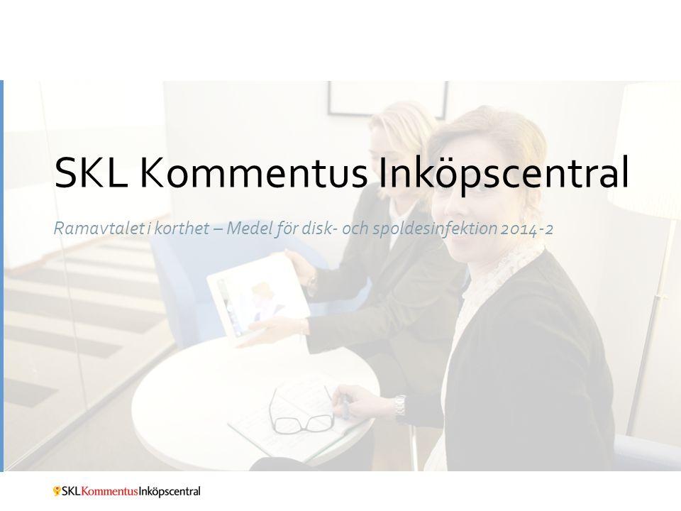SKL Kommentus Inköpscentral Ramavtalet i korthet – Medel för disk- och spoldesinfektion 2014-2