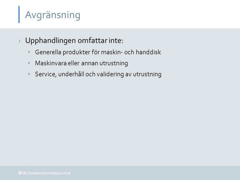 Avgränsning ›Upphandlingen omfattar inte: Generella produkter för maskin- och handdisk Maskinvara eller annan utrustning Service, underhåll och validering av utrustning