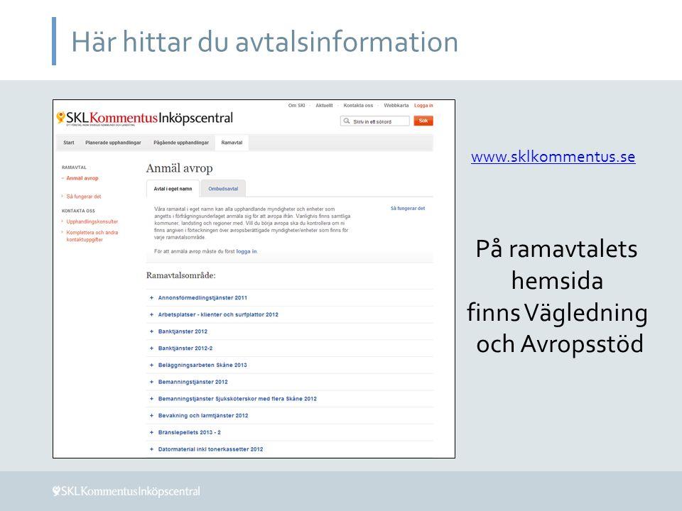 Här hittar du avtalsinformation www.sklkommentus.se På ramavtalets hemsida finns Vägledning och Avropsstöd