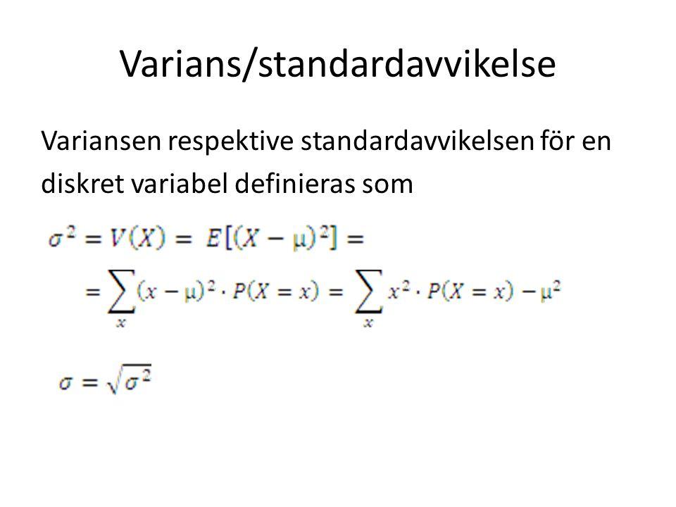 Varians/standardavvikelse Variansen respektive standardavvikelsen för en diskret variabel definieras som