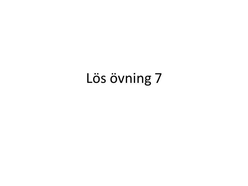 Lös övning 7