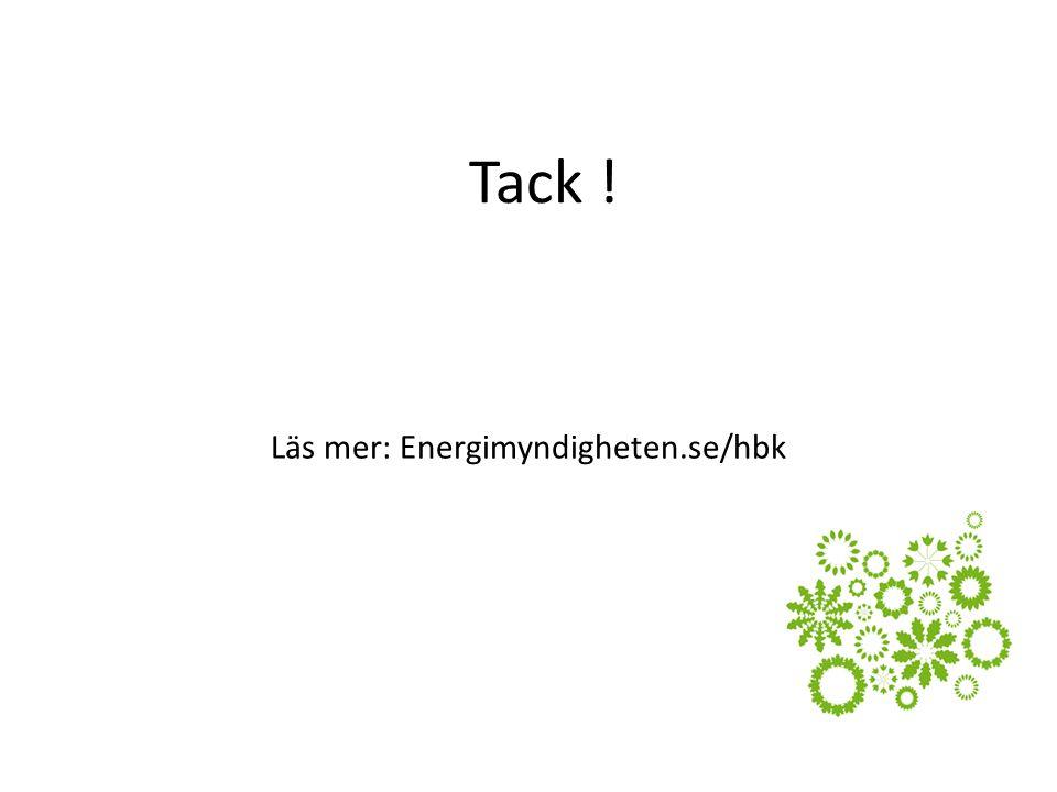 Tack ! Läs mer: Energimyndigheten.se/hbk