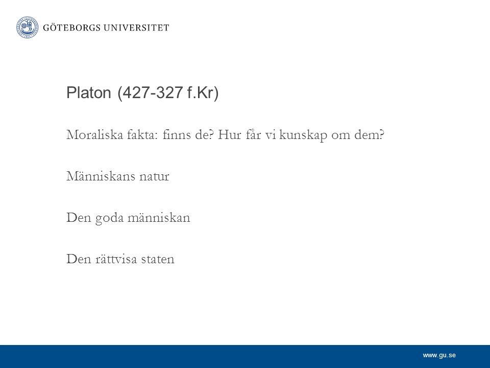 www.gu.se Platon (427-327 f.Kr) Moraliska fakta: finns de.