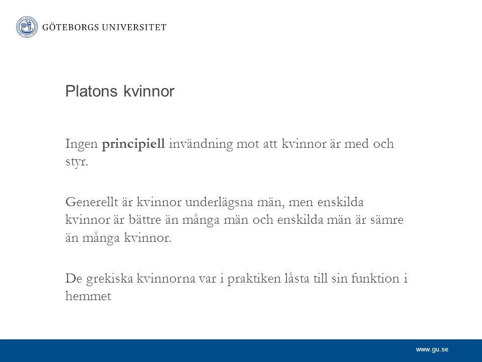 www.gu.se Platons kvinnor Ingen principiell invändning mot att kvinnor är med och styr.