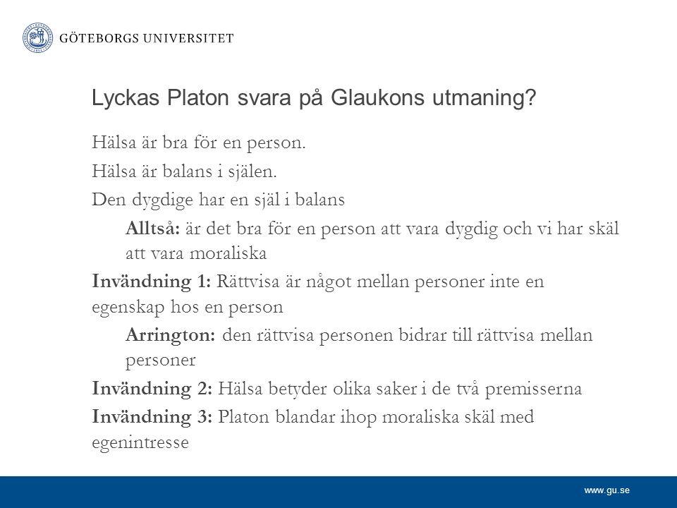 www.gu.se Lyckas Platon svara på Glaukons utmaning.