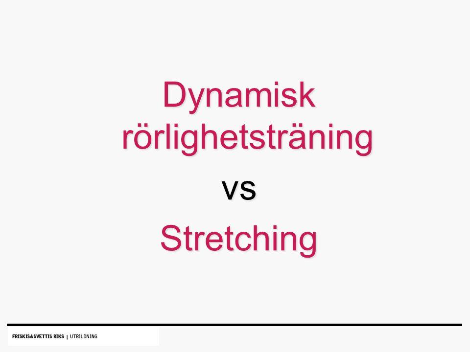 Dynamisk rörlighetsträning vsStretching