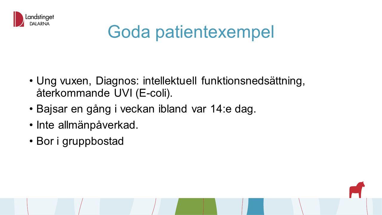 Goda patientexempel Ung vuxen, Diagnos: intellektuell funktionsnedsättning, återkommande UVI (E-coli).