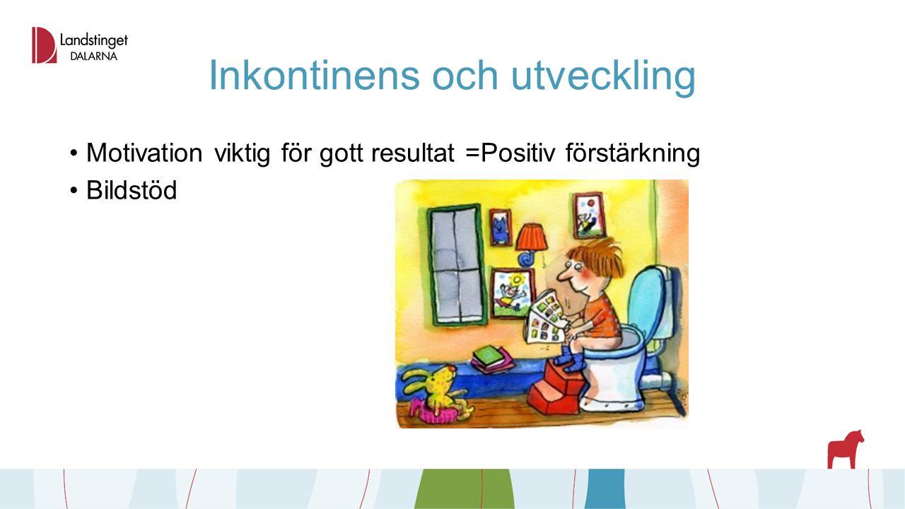 Inkontinens och utveckling Motivation viktig för gott resultat =Positiv förstärkning Bildstöd