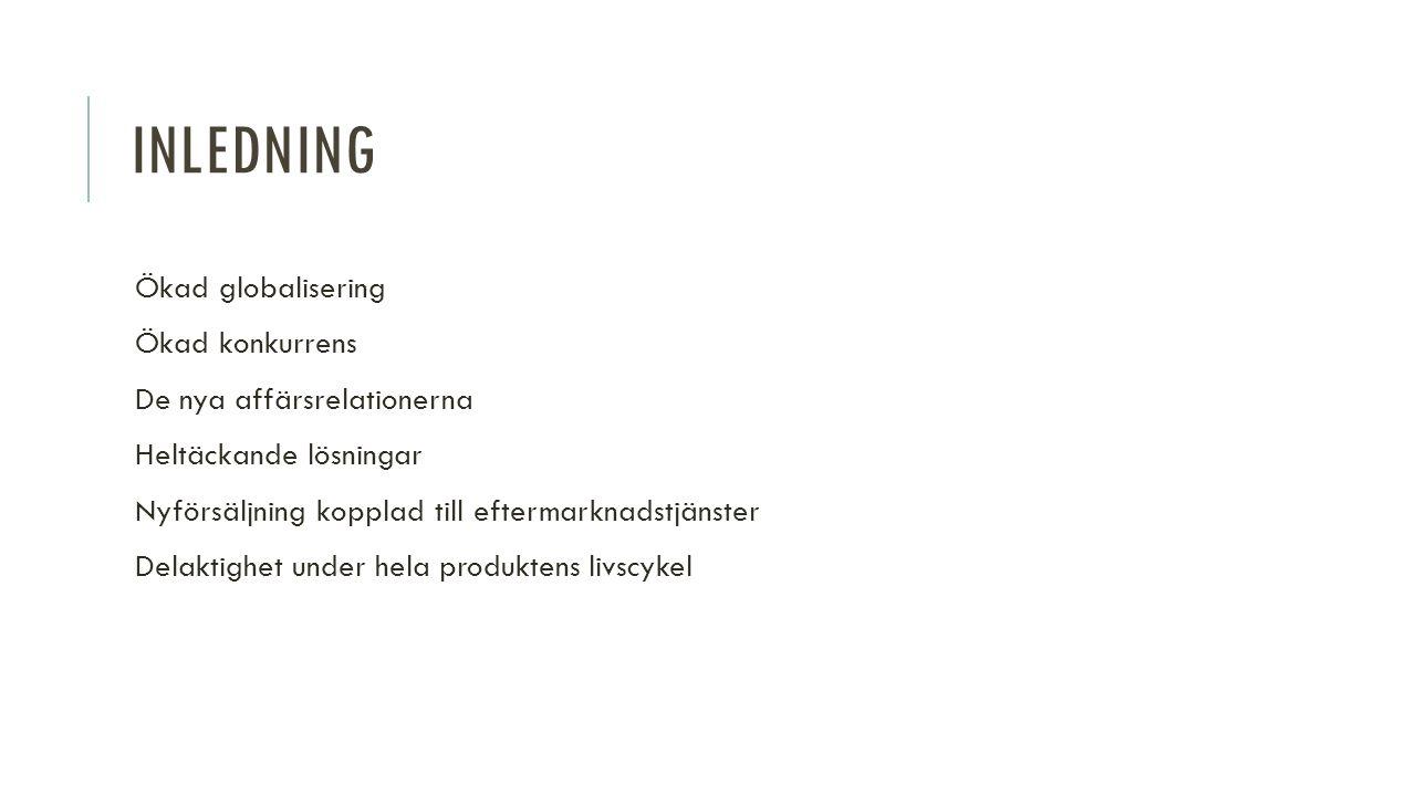 HOTBILD & MOTBILD Hotbild:  Lågpriskonkurrens  Offentlig upphandling  Centrala inköp  E-handel Motbild:  Ökad tjänstefiering  Service encapsulator  Dålig planering
