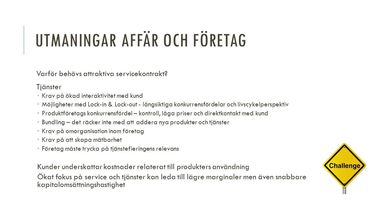 UTMANINGARAFFÄR OCH FÖRETAG Varför behövs attraktiva servicekontrakt.