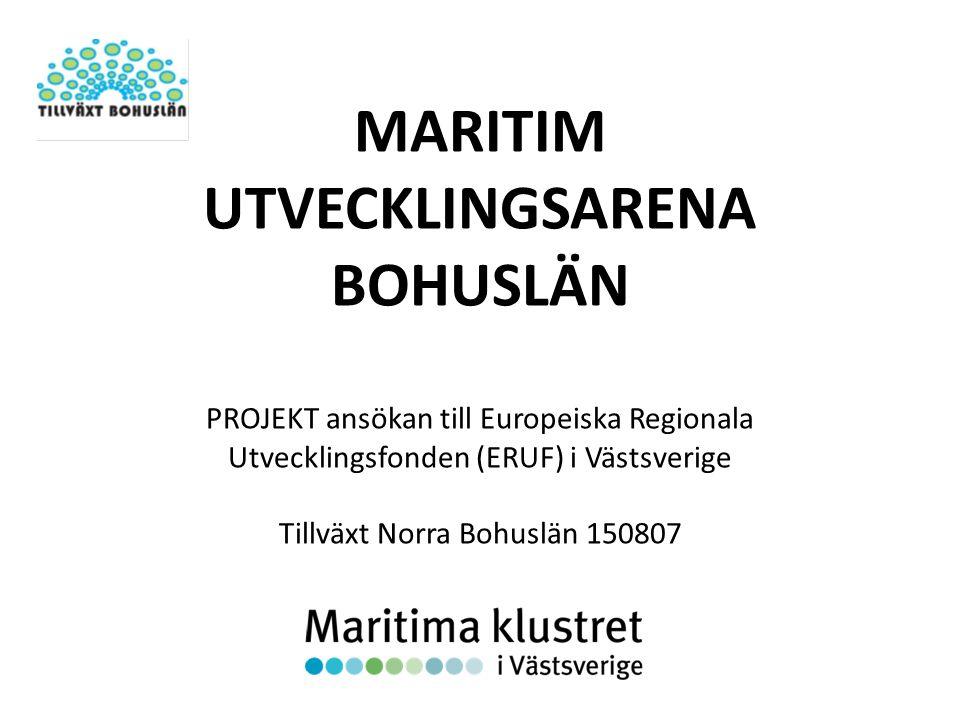 MARITIM UTVECKLINGSARENA BOHUSLÄN PROJEKT ansökan till Europeiska Regionala Utvecklingsfonden (ERUF) i Västsverige Tillväxt Norra Bohuslän 150807