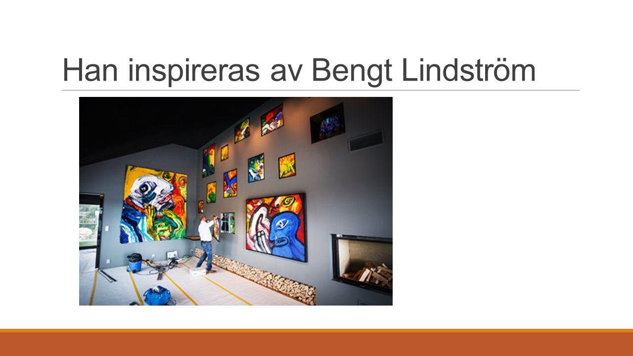 Han inspireras av Bengt Lindström