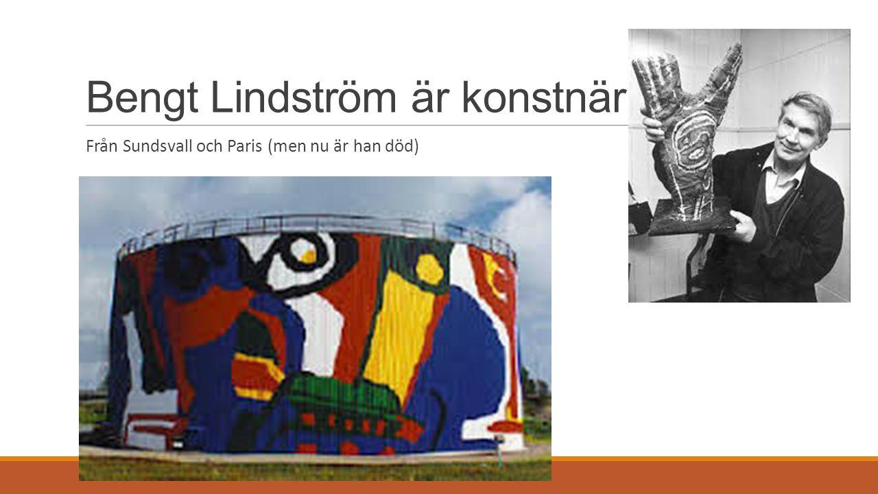 Bengt Lindström är konstnär Från Sundsvall och Paris (men nu är han död)