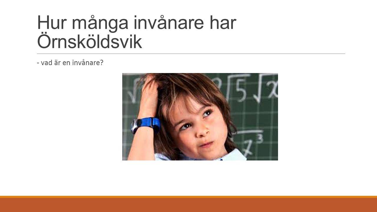 Hur många invånare har Örnsköldsvik - vad är en invånare