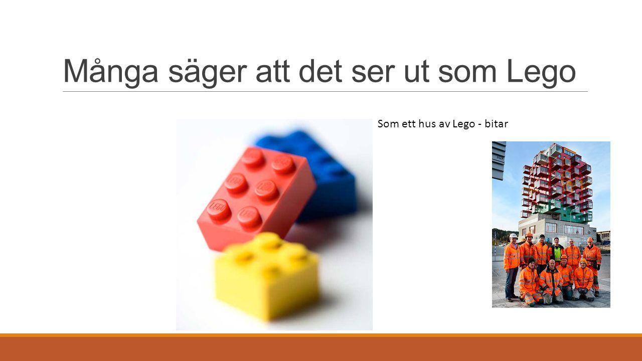 Många säger att det ser ut som Lego Som ett hus av Lego - bitar