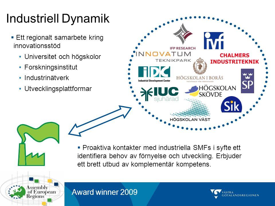 8 Industriell Dynamik  Ett regionalt samarbete kring innovationsstöd Universitet och högskolor Forskningsinstitut Industrinätverk Utvecklingsplattformar  Proaktiva kontakter med industriella SMFs i syfte ett identifiera behov av förnyelse och utveckling.