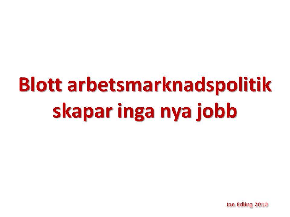 Blott arbetsmarknadspolitik skapar inga nya jobb