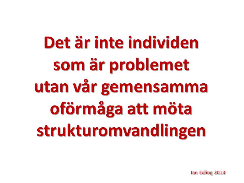 Det är inte individen som är problemet utan vår gemensamma oförmåga att möta strukturomvandlingen