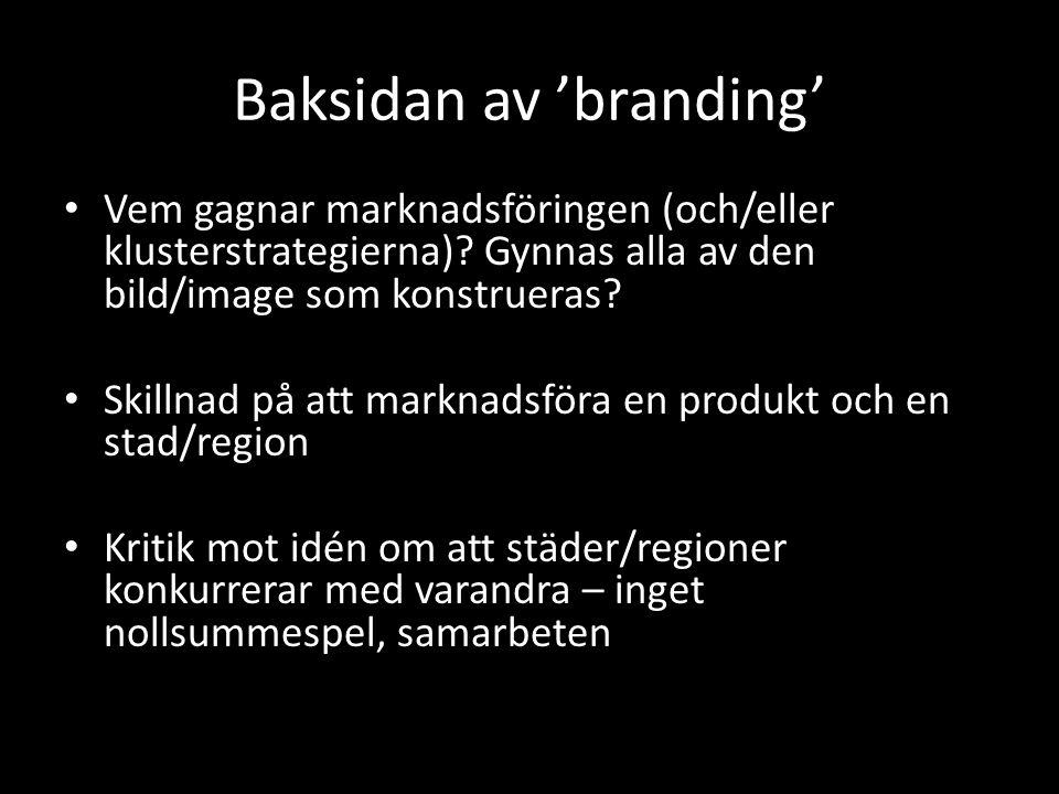 Baksidan av 'branding' Vem gagnar marknadsföringen (och/eller klusterstrategierna).
