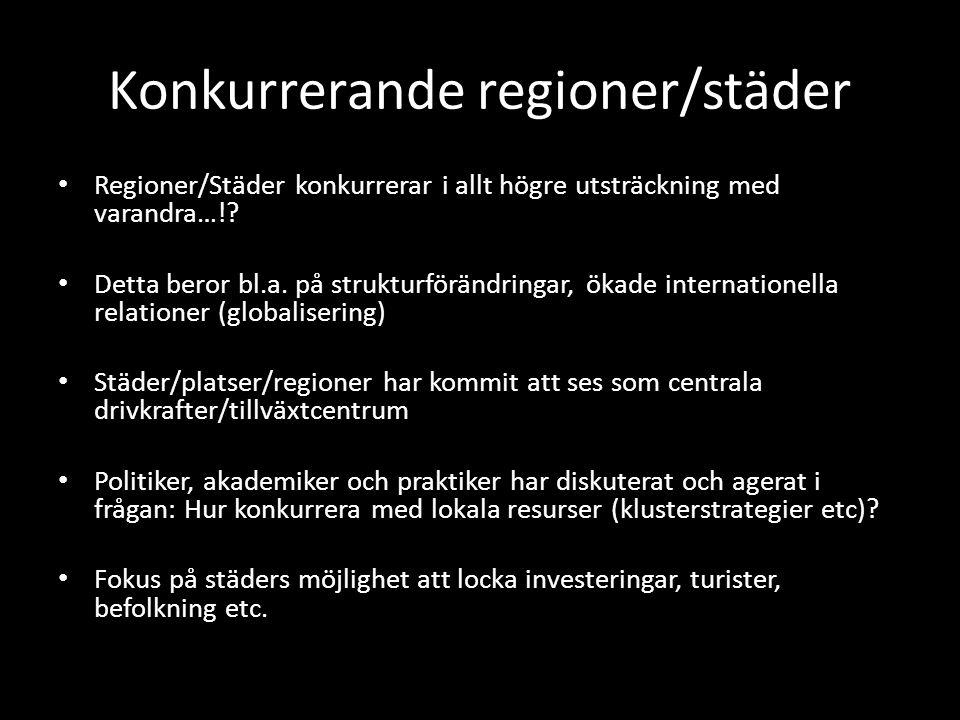Konkurrerande regioner/städer Regioner/Städer konkurrerar i allt högre utsträckning med varandra…!.