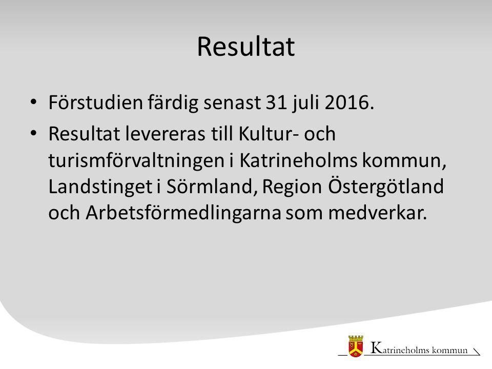 Resultat Förstudien färdig senast 31 juli 2016.