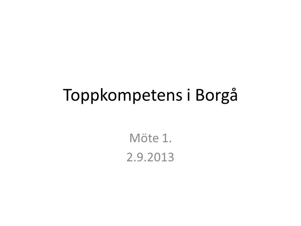 Toppkompetens i Borgå Möte 1. 2.9.2013