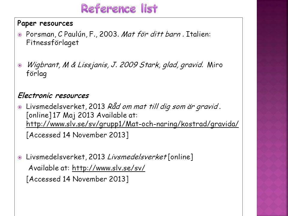 Paper resources  Porsman, C Paulún, F., 2003. Mat för ditt barn.