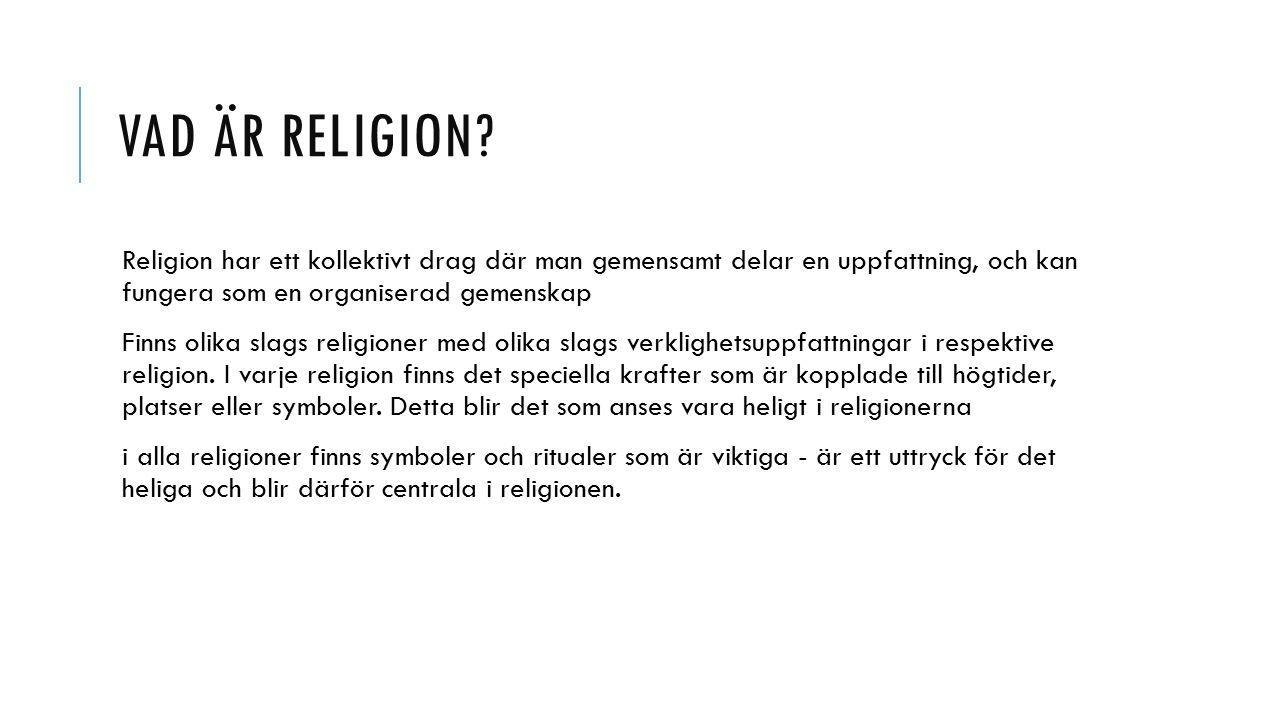 SEKULARISERING Innebär att religionen får minskad betydelse i samhället.