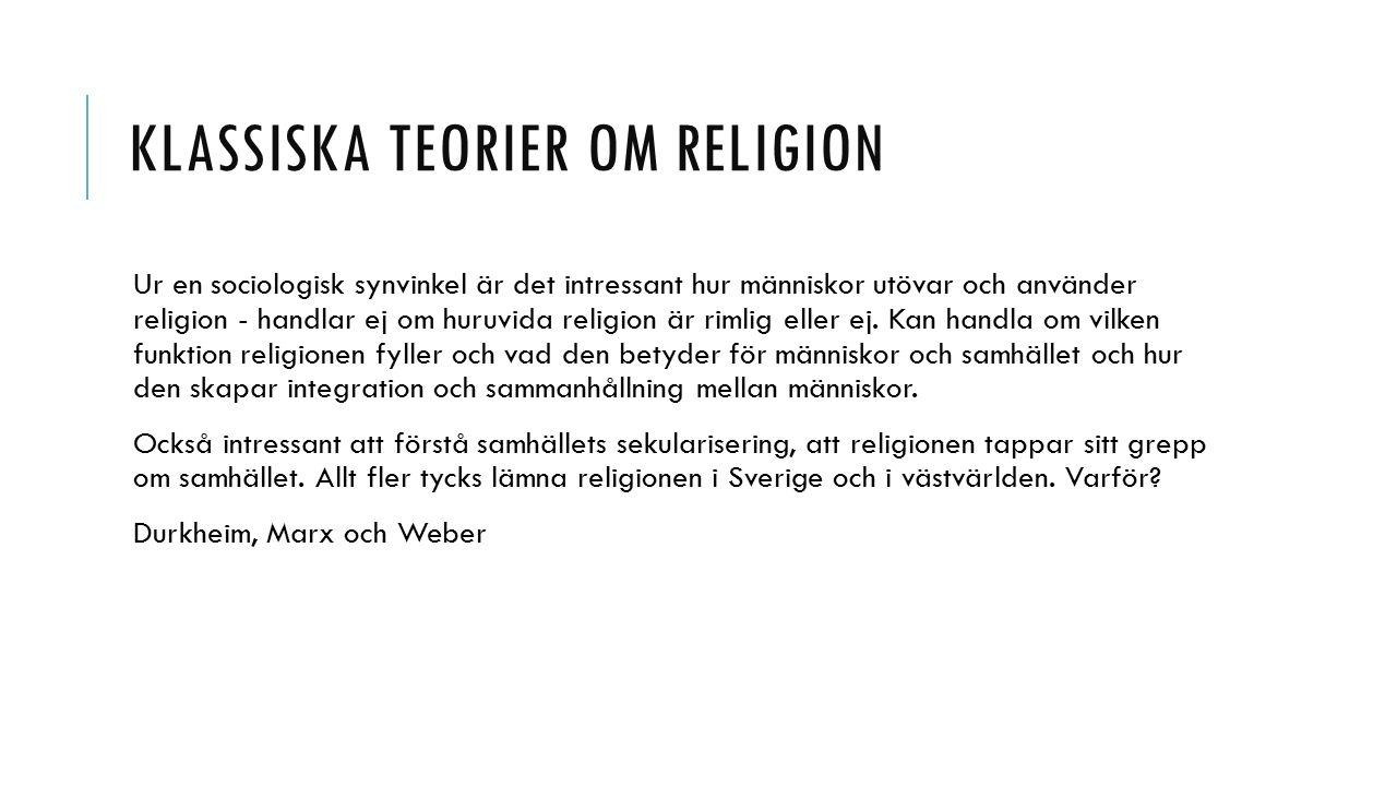 DURKHEIM religion har en funktion i samhället – för att förstå den måste man se till helheten Religionen har en funktion i både mer primitiva kollektivistiska samhällen och det moderna individualistiska samhället – en gemenskapsbärande funktion primitiva kollektivistiska samhällen – religionen skapar integration moderna individualistiska samhället - Religionen fungerade som en organiserad gemenskap - dela en verklighetsuppfattning, en gemensam tro - När människor tillsammans delar en religiös övertygelse blir det ett starkt uttryck för social gemenskap.