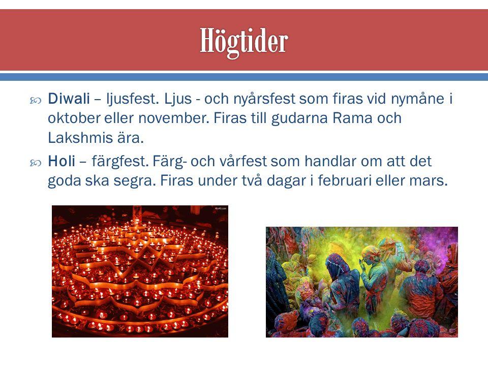  Diwali – ljusfest. Ljus - och nyårsfest som firas vid nymåne i oktober eller november.